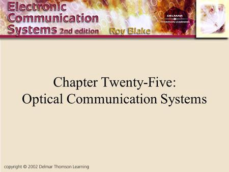 Chapter Twenty-Five: Optical Communication Systems.