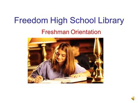 Freedom High School Library Freshman Orientation.