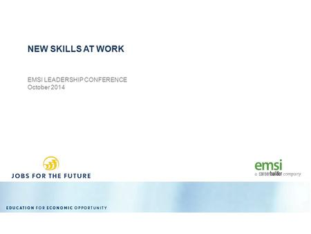 EMSI LEADERSHIP CONFERENCE October 2014 NEW SKILLS AT WORK.
