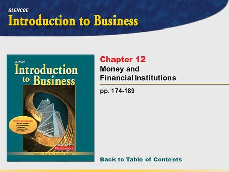 Back to Table of Contents pp. 174-189 Chapter 12 Money and Financial Institutions.