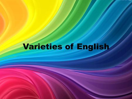 Varieties of English.