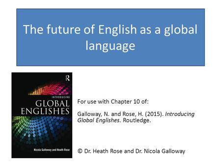 The future of English as a global <strong>language</strong>