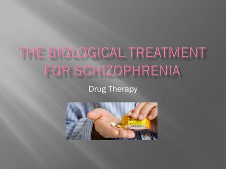 Drug Therapy.  Although the causes of schizophrenia are still largely unknown, treatment for it focuses on lessening the type one and type two symptoms.