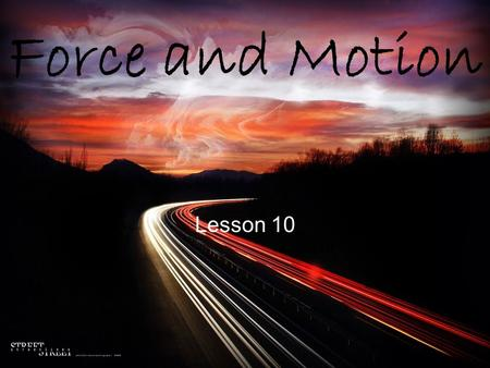 Force and Motion Lesson 10.