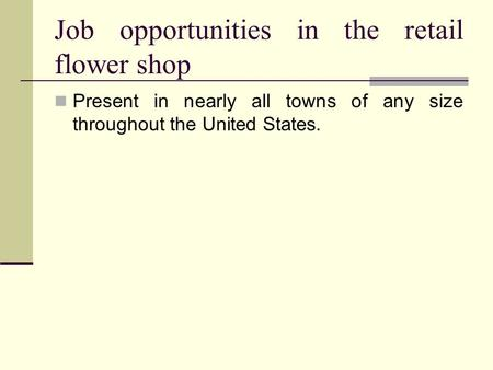 Job opportunities in the retail flower shop