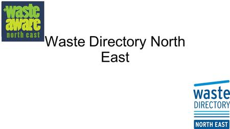 Waste Directory North East. Where has it come from?