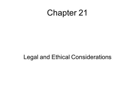 Chapter 21 Legal and Ethical Considerations. Chapter Objectives List the seven categories of laws affecting the hospitality Industry Describe two ways.