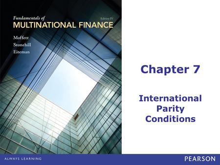 Chapter 7 International Parity Conditions. © 2012 Pearson Education, Inc. All rights reserved.7-2 International Parity Conditions: Learning Objectives.