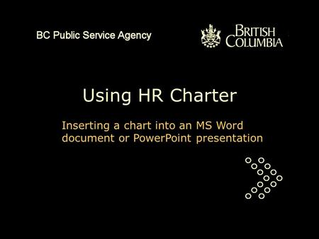 Using HR Charter Inserting a chart into an MS Word document or PowerPoint presentation.