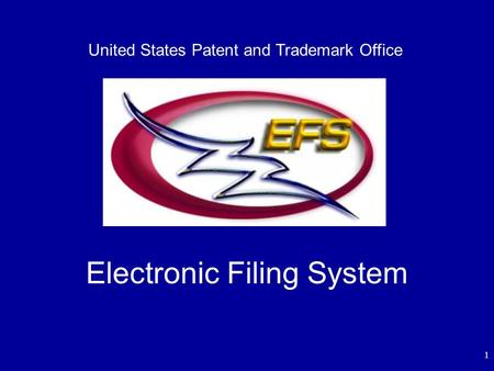 1 Electronic Filing System United States Patent and Trademark Office.