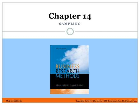 McGraw-Hill/IrwinCopyright © 2014 by The McGraw-Hill Companies, Inc. All rights reserved. SAMPLING Chapter 14.