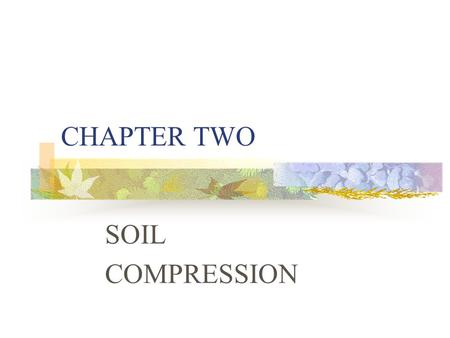 CHAPTER TWO SOIL COMPRESSION.