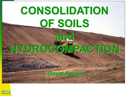 CONSOLIDATION OF SOILS and HYDROCOMPACTION