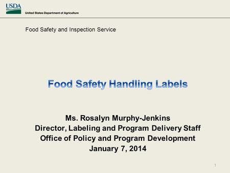 Food Safety and Inspection Service 1.  In 1993, a small team was tasked to identify information that would be included in a safe handling instruction.