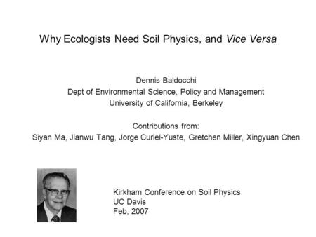 Why Ecologists Need Soil Physics, and Vice Versa