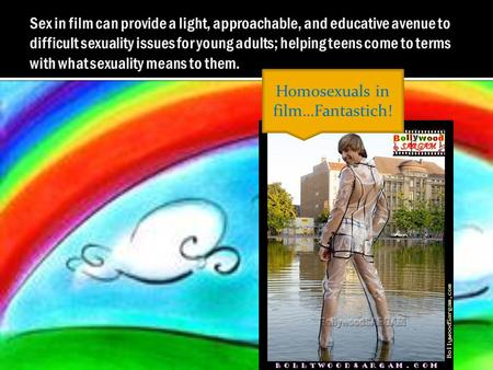 "Homosexuals in film…Fantastich!. Dealing with gay parents Most recent box office film depicting gay parents as ""normal"" - Film is not centered around."