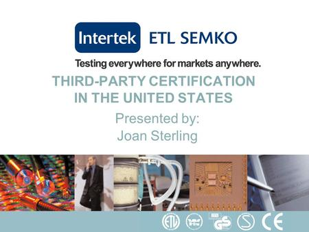 THIRD-PARTY CERTIFICATION IN THE UNITED STATES Presented by: Joan Sterling.