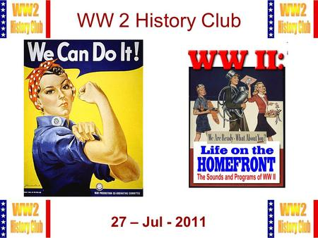 1 WW 2 History Club 27 – Jul - 2011. 2 Meeting Agenda 1.Pledge of Allegiance 2.Administration 3.The Home Front 4.Q&A.