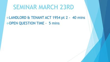 LANDLORD & TENANT ACT 1954 pt mins OPEN QUESTION TIME - 5 mins