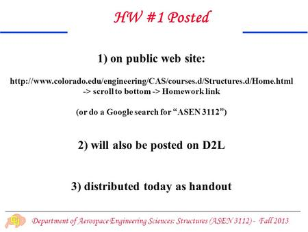Department of Aerospace Engineering Sciences: Structures (ASEN 3112) - Fall 2013 1) on public web site: