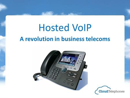 Hosted VoIP A revolution in business telecoms. Business telecoms is changing forever The way we all make calls is changing Latest Opal figures show that.