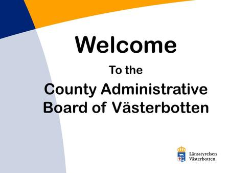 Welcome To the County Administrative Board of Västerbotten.