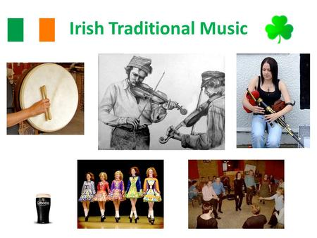 Irish Traditional Music. Jigs, Reels & Hornpipes There are 3 main types of tune in Irish music -Jigs, Reels and Hornpipes -You can recognise each one.