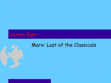 Marx: Last of the <strong>Classicals</strong>