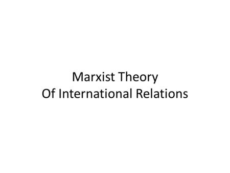 Marxist Theory Of International Relations