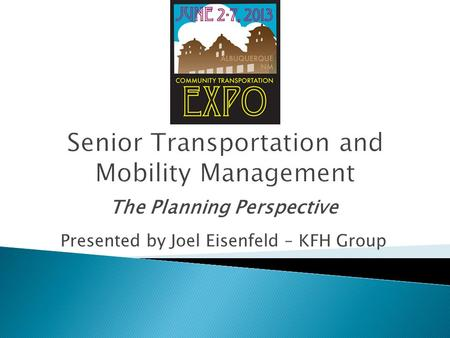 The Planning Perspective Presented by Joel Eisenfeld – KFH Group.