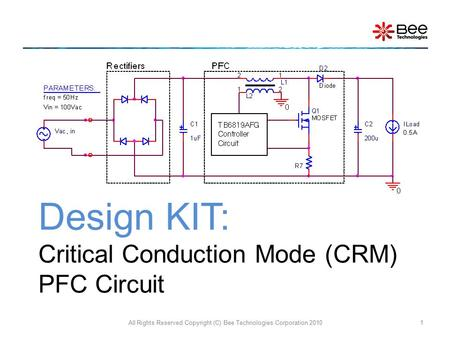 Design KIT: Critical Conduction Mode (CRM) PFC Circuit All Rights Reserved Copyright (C) Bee Technologies Corporation 20101.