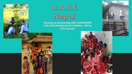 Working in partnership with PARTNERSHIP FOR SUSTAINABLE DEVELOPMENT – NEPAL (PSD Nepal)