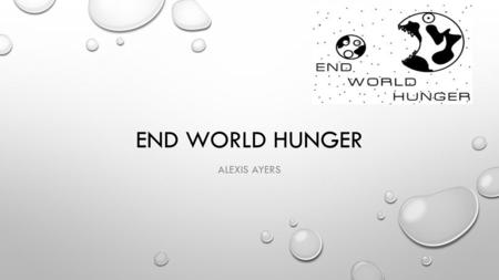End World Hunger Alexis Ayers.