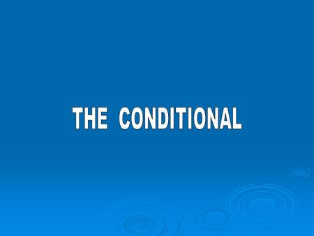 CONDITIONAL TENSES:  PRESENT CONDITIONAL TENSE: It is formed with SHOULD/WOULD + INFINITIVE It is formed with SHOULD/WOULD + INFINITIVE I would work.