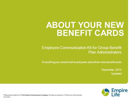 ABOUT YOUR NEW BENEFIT CARDS