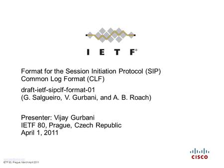 Format for the Session Initiation Protocol (SIP) Common Log Format (CLF) draft-ietf-sipclf-format-01 (G. Salgueiro, V. Gurbani, and A. B. Roach) Presenter: