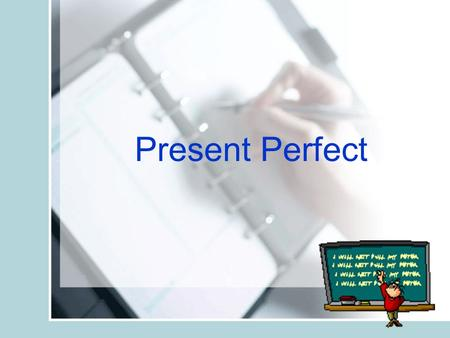 "Present Perfect. Present Perfect Progressive The present perfect progressive expresses the meaning ""until now"" and makes the connection between the past."