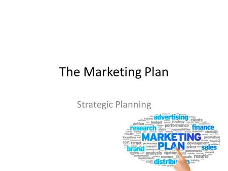 The Marketing Plan Strategic Planning. The Marketing Plan 1.Mission Statement 2.Situation Analysis 3.Objectives 4.Target Market and Positioning 5.Marketing.