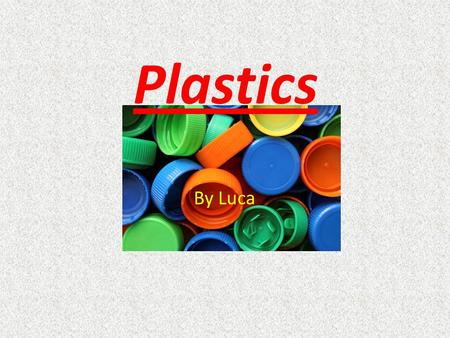 Plastics By Luca. Is plastic recycling good for the environment and is there a better way? Yes recycling is good for the environment. Recycling prevents.