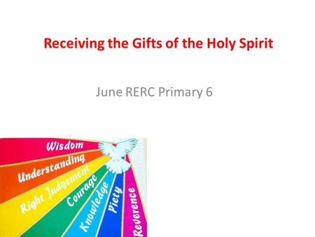 Receiving the Gifts of the Holy Spirit June RERC Primary 6.