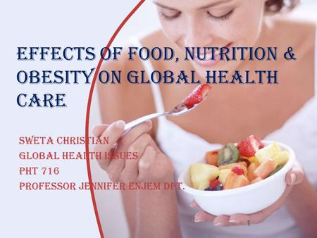Effects of Food, Nutrition & <strong>Obesity</strong> on Global Health Care