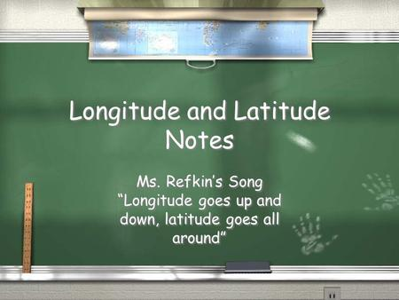 Longitude and Latitude Notes