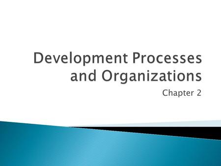 Development Processes and Organizations