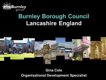 Burnley Borough Council Lancashire England Gina Cole Organisational Development Specialist.