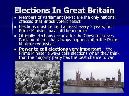 Elections In Great Britain Members of Parliament (MPs) are the only national officials that British voters select Members of Parliament (MPs) are the only.