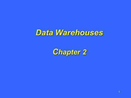 1 Data Warehouses C hapter 2. 2 Chapter 2 Outline Chapter 2 Outline – Introduction –Data Warehouses –Data Warehouse in Organisation – OLTP vs. OLAP –Why.