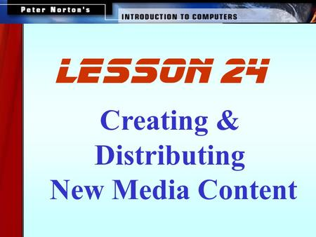 Creating & Distributing New Media Content lesson 24.