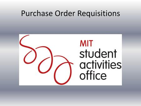 Purchase Order Requisitions. Click Here If you want a purchase order sent to vendor, click Yes Search for and select Vendor Include Student Group.
