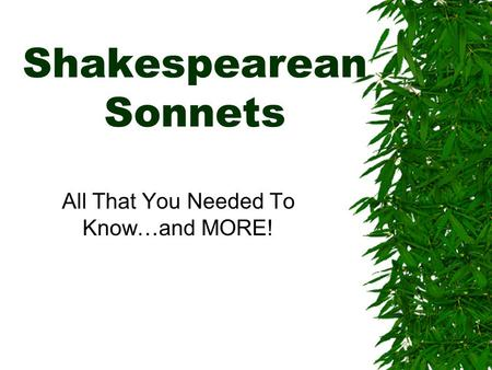 Shakespearean Sonnets All That You Needed To Know…and MORE!