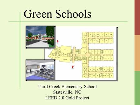 Green Schools Third Creek Elementary School Statesville, NC LEED 2.0 Gold Project.